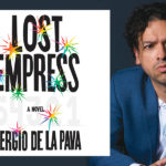Sergio De La Pava & The Lost Empress