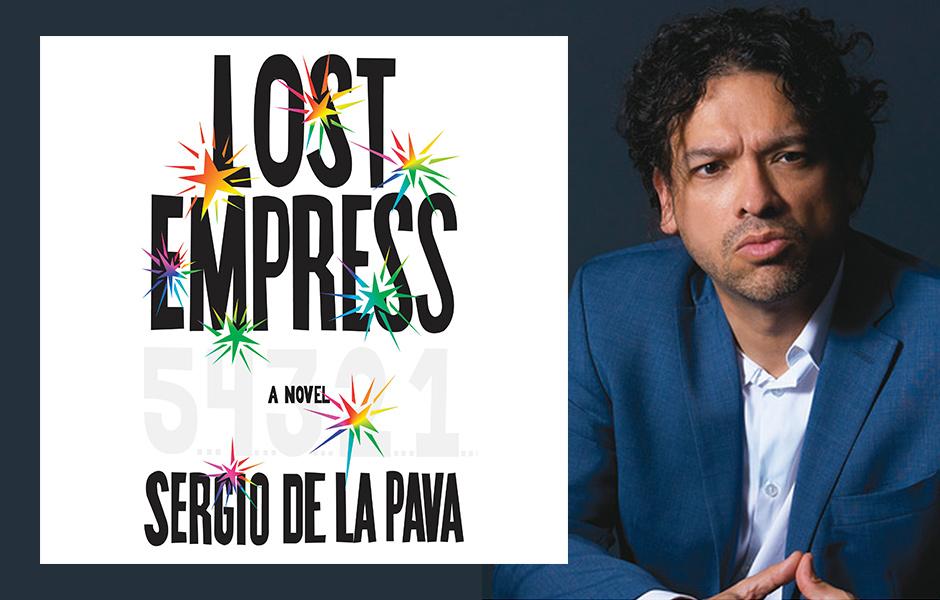 Sergio De La Pava & The Lost Empress