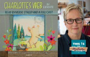 S4 E63: Illustrator Melissa Sweet on the New Recording of <em>Charlotte's Web</em>