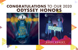 Celebrating Excellence in Children's Audiobooks:<em>Song for a Whale</em> and <em>We're Not From Here</em> Receive Odyssey Honors