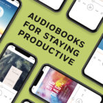 Audiobooks for Staying Productive
