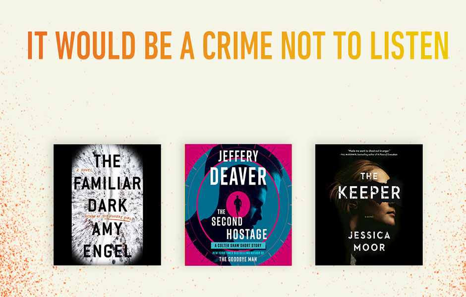 "Image that reads ""it would be a crime not to listen"" and shows covers of The Familiar Dark, The Second Hostage, and The Keeper"