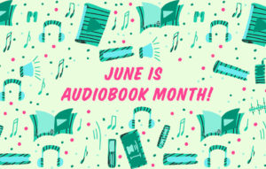 Staff Recommendations to Celebrate Audiobook Month