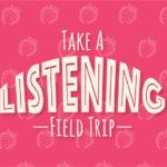 Take a Listening Field Trip