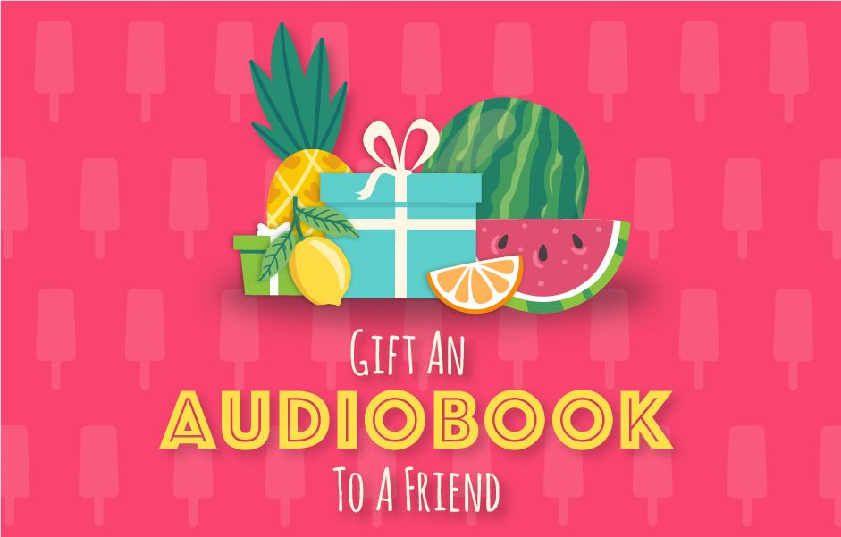 images of fruit and a gift box above text that reads Gift an Audiobook to a Friend