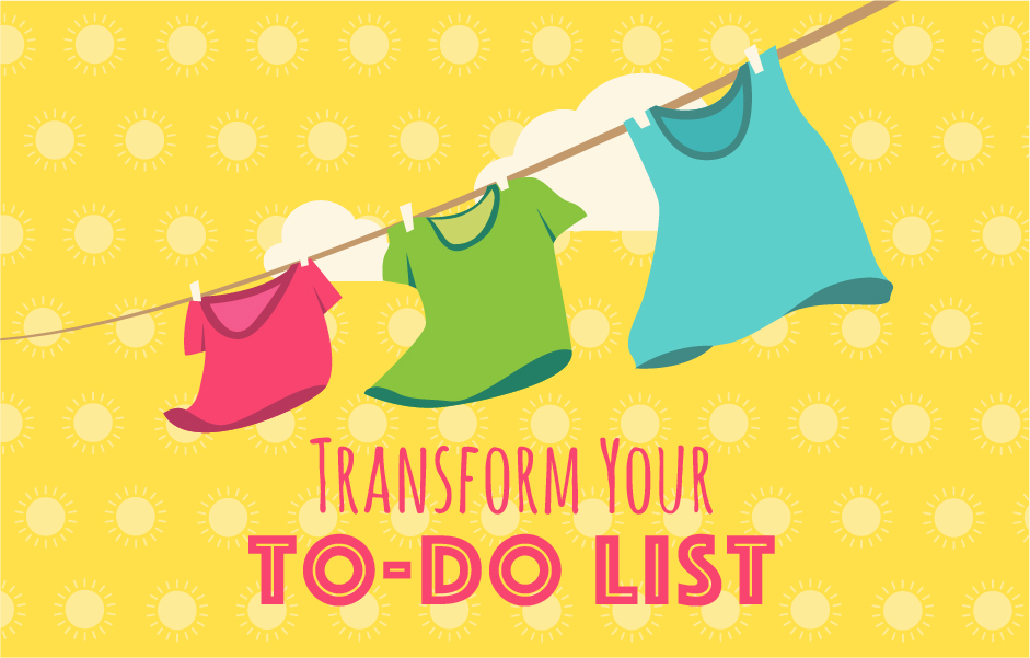 "shirts on a clothesline, with text that reads ""transform your to do list"""