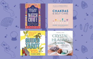Spells & Chakras: New Self-Care Guides to Try