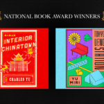 "text that reads ""national book award winners"" above the covers of Interior Chinatown and Tokyo Ueno Station"