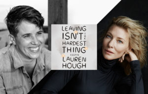 Cate Blanchett and Lauren Hough Narrate Leaving Isn't the Hardest Thing