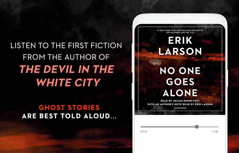 Announcement for Erik Larson's Audiobook Original No One Goes Alone including an Image of the Cover in a Phone
