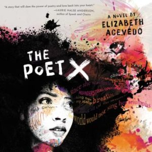 The Poet X by Elizabeth Acevedo Cover Image