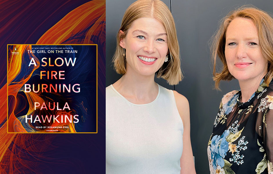 Image featuring A Slow Fire Burning Cover and a photograph of narrator Rosamund Pike and author Paula Hawkins