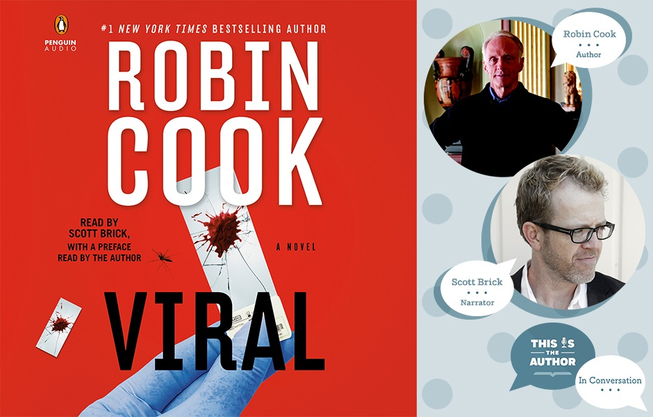 This Is the Author In Conversation Season 6 Episode 57 Image of Viral cover with headshots of author Robin Cook and narrator Scott Brick