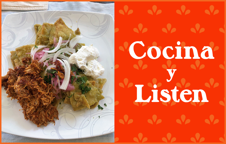 """photo of green chilaquiles next to text that reads """"cocina y listen"""""""